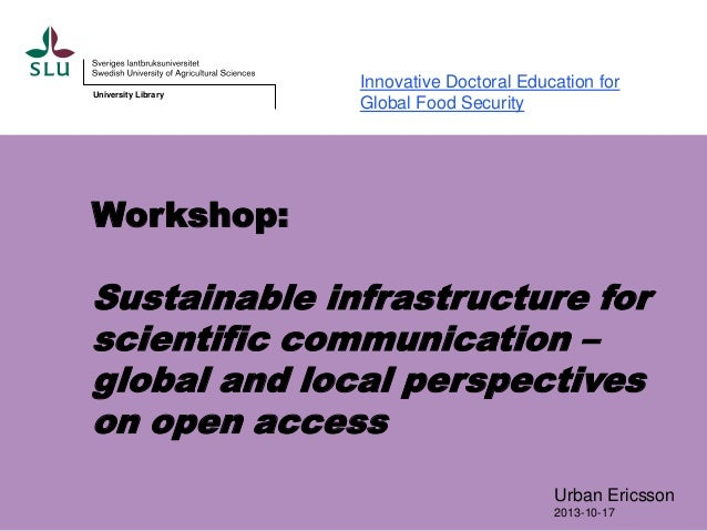 University Library  Innovative Doctoral Education for Global Food Security  Workshop:  Sustainable infrastructure for scie...