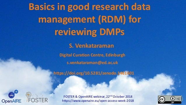 Basics in good research data management (RDM) for reviewing DMPs FOSTER & OpenAIRE webinar, 22nd October 2018 https://www....