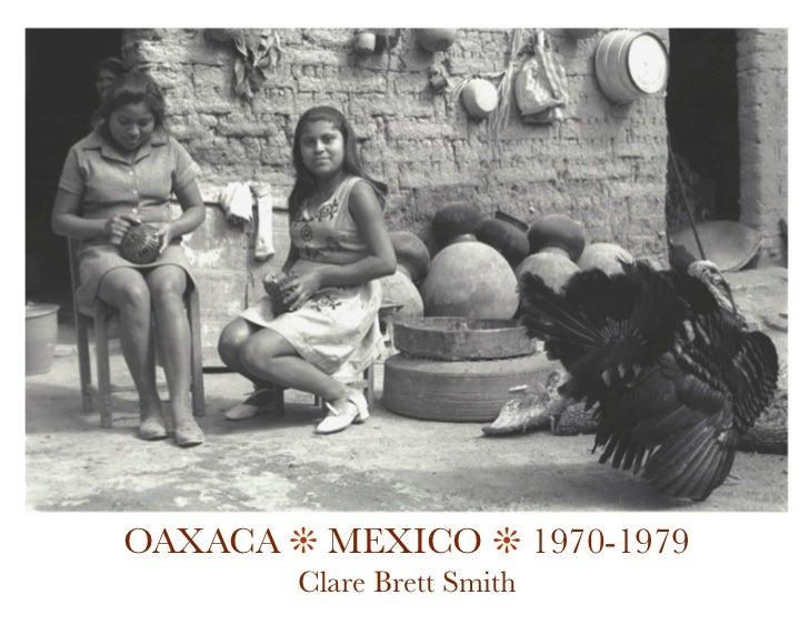 OAXACA ! MEXICO ! 1970-1979        Clare Brett Smith
