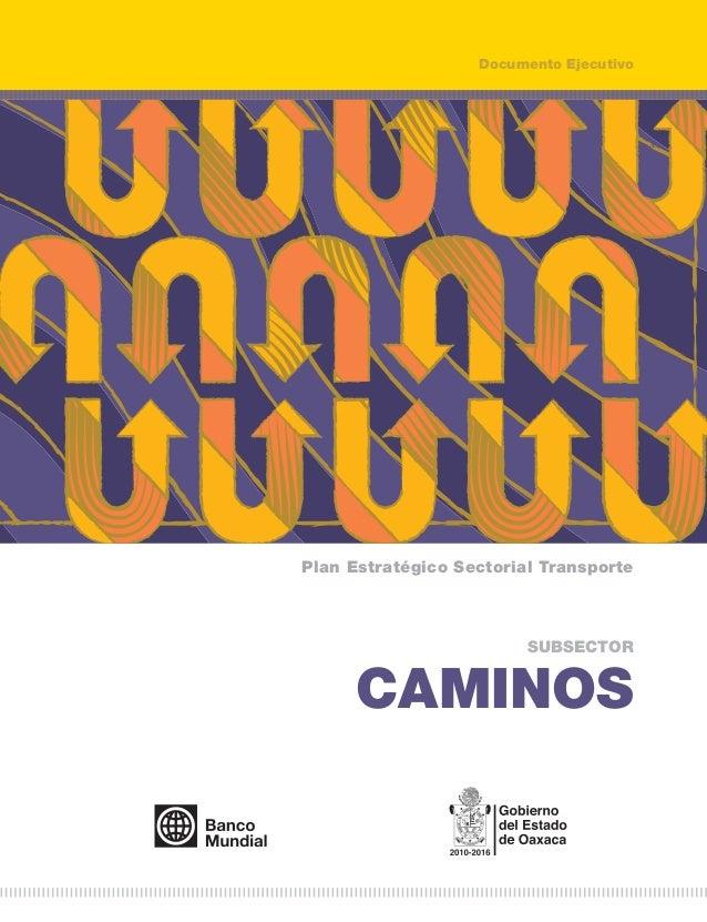 Documento EjecutivoPlan Estratégico Sectorial Transporte                         SUBSECTOR      CAMINOS
