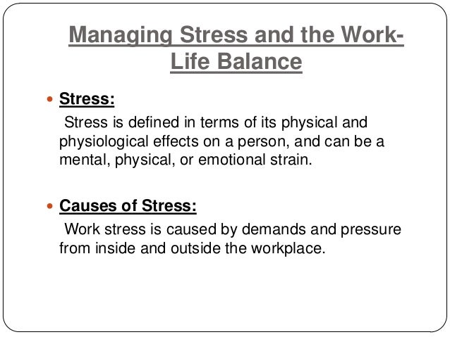 OB: Managing Stress and the Work-Place Life Balance