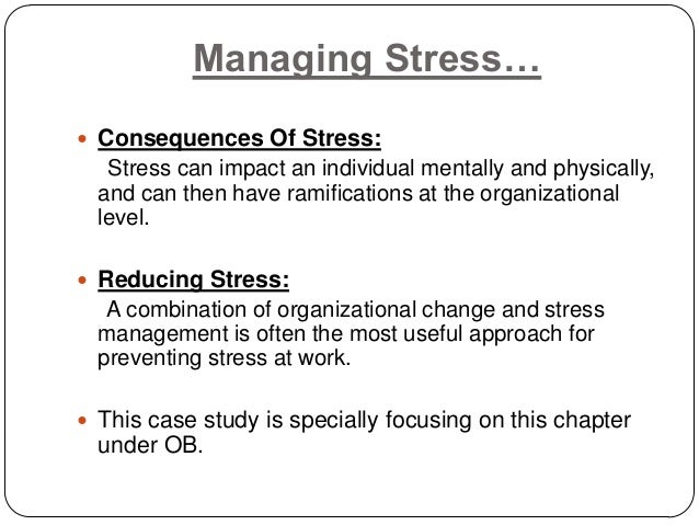 stress management at the work place Tip 2: practice the 4 a's of stress management while stress is an automatic response from your nervous system, some stressors arise at predictable times—your commute to work, a meeting with.