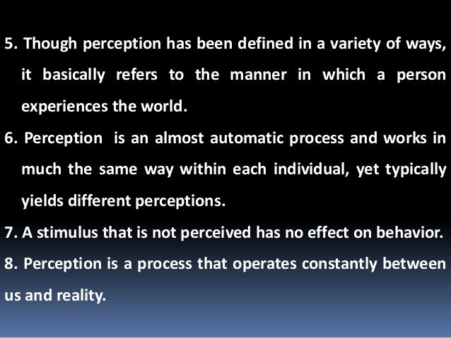 the effects of the human sense organs on the perception of reality Objectivism on the validity of the senses 1 reality only as it perceives it, reality as it effects its in the structure of human sense organs.