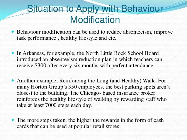 organizational behavior behavior modifications 10 situation to apply behaviour modification