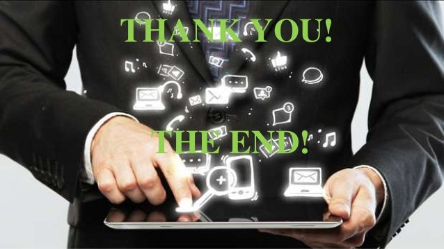 THANK YOU!  T  THE END!