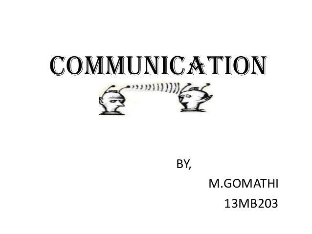 COMMUNICATION  BY,  M.GOMATHI 13MB203