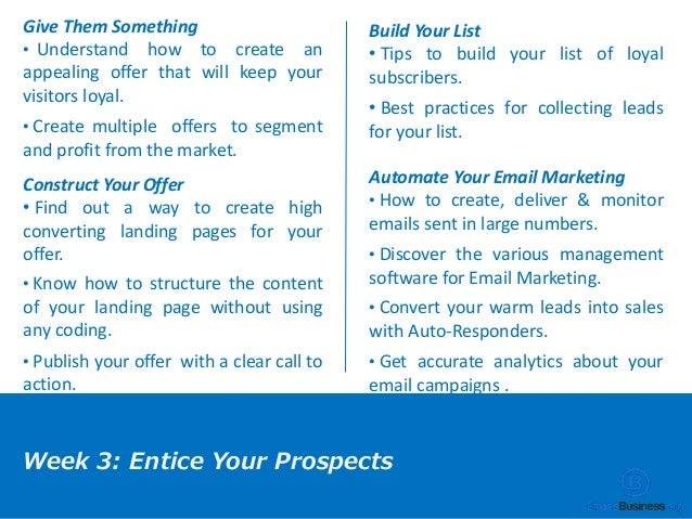 Give Them Something • Understand how to create an appealing offer that will keep your visitors loyal. • Create multiple of...