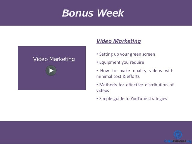 Video Marketing Bonus Week Video Marketing • Setting up your green screen • Equipment you require • How to make quality vi...