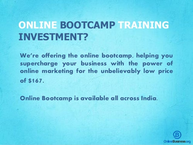 We're offering the online bootcamp, helping you supercharge your business with the power of online marketing for the unbel...