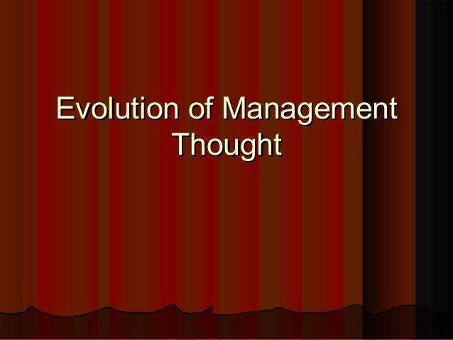 Evolution of ManagementEvolution of Management ThoughtThought