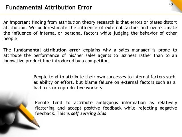 example of the fundamental attribution error Below is a classic example of the fundamental attribution error: someone cuts  you off when you're driving your car what is your first thought.