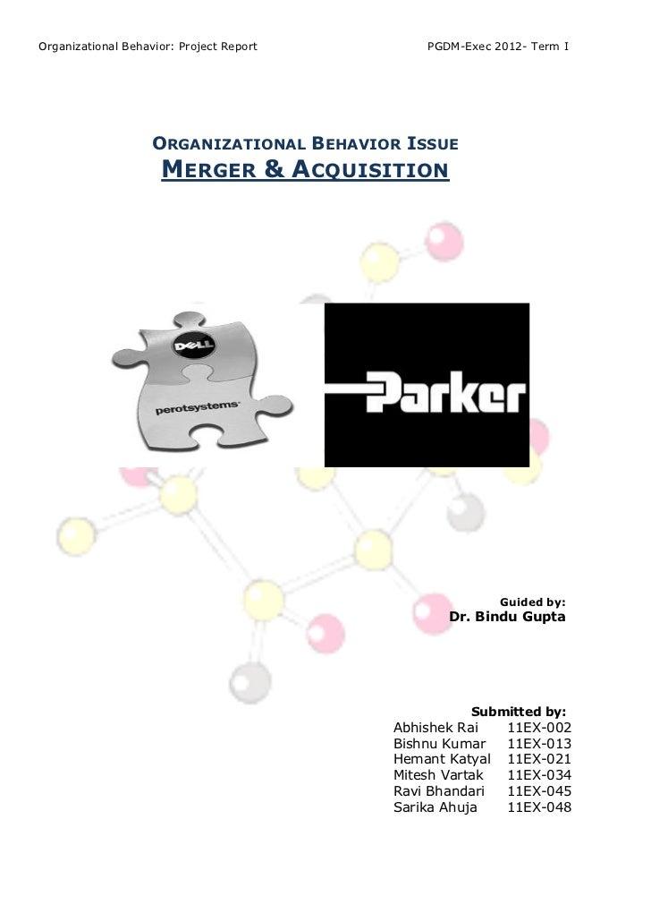 Organizational Behavior: Project Report       PGDM-Exec 2012- Term I                    ORGANIZATIONAL BEHAVIOR ISSUE     ...