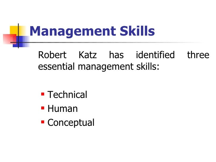robert katz s three essential management skills Manager: personal traits, levels and skills  according to robert katz, while all three skills are  the lower level management human knowledge and skills are.