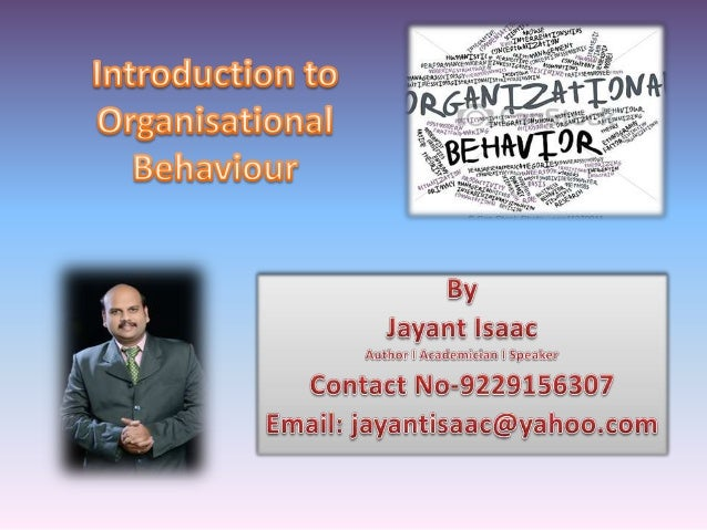 Organisational Behaviour(OB) • Organisational behaviour is a field of study that investigates the impact that Individuals,...