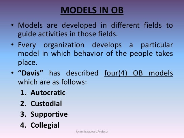 custodial model of ob The five models of organisational behaviour are the: autocratic model, custodial model, supportive model, collegial model and system model autocratic model.