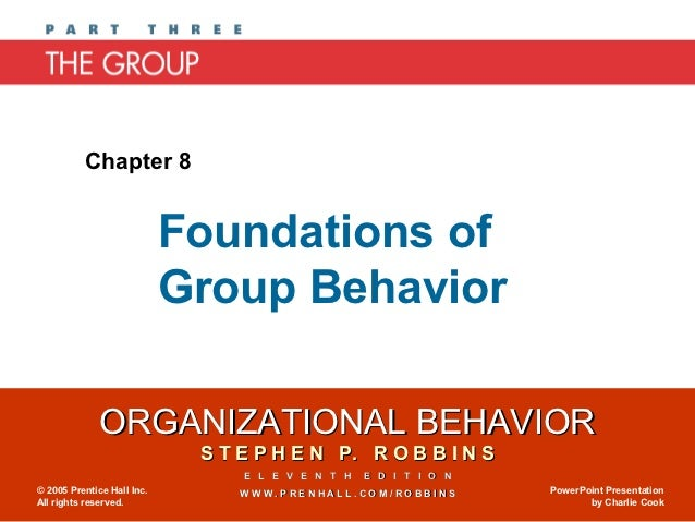 Chapter 8                            Foundations of                            Group Behavior              ORGANIZATIONAL ...