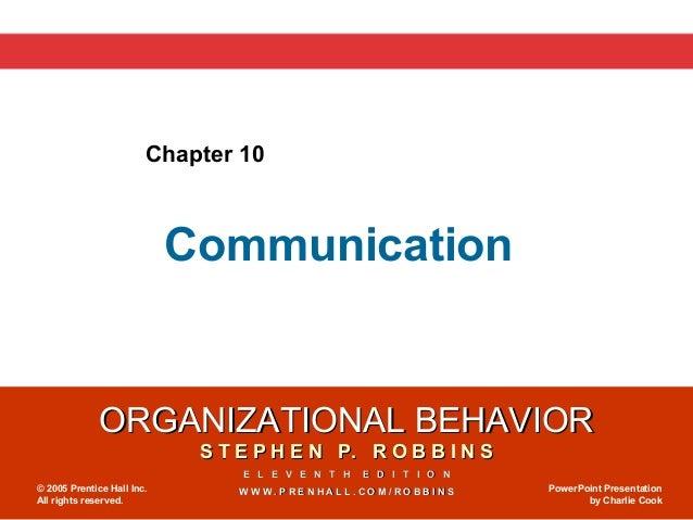 Chapter 10                            Communication              ORGANIZATIONAL BEHAVIOR                             S T E...