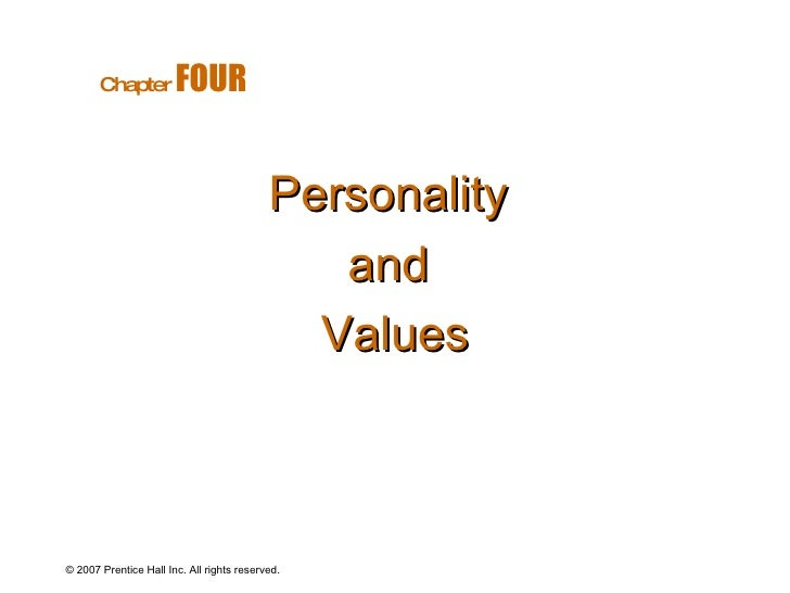 © 2007 Prentice Hall Inc. All rights reserved. Personality  and  Values Chapter   FOUR