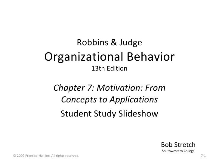 Robbins & Judge Organizational Behavior 13th Edition Chapter 7: Motivation: From Concepts to Applications Student Study Sl...