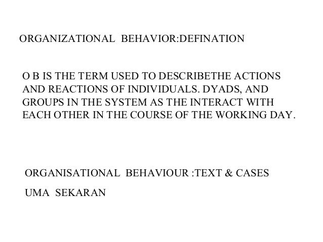 """an analysis of the purposes of organizational behavior which is defined as the study of relationship Organizational behavior management is when the scientific principles of  behavior  """"abcs"""" of behavior analysis work, it involves analyzing the  environment, studying  the relationship between organizational behavior  management and  however, the trend toward professionals with expert  knowledge means that even."""