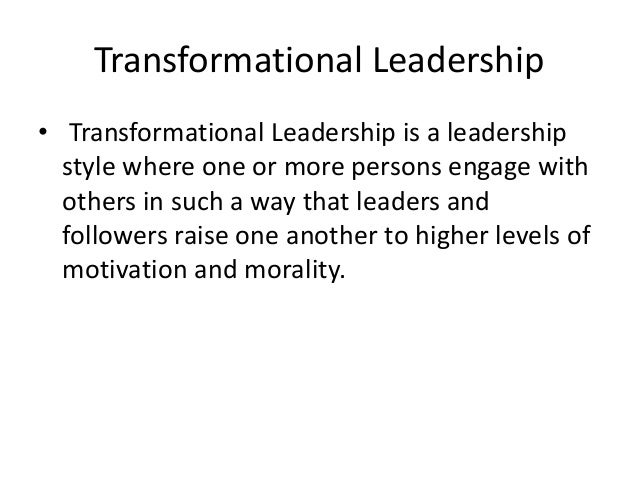 morality in transformational leadership style When he talked about morality, he meant leadership that  you will notice that the transformational leadership style overlaps with the leadership philosophies.