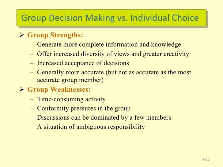 individual versus group decision making An experimental analysis of group vs individual decisionmak]ng alan s blinder decision lag when groups decisions are made by majority rule versus when by treating monetary policy decisions as if they were made by a single individual maximizing a well-defined loss function as.