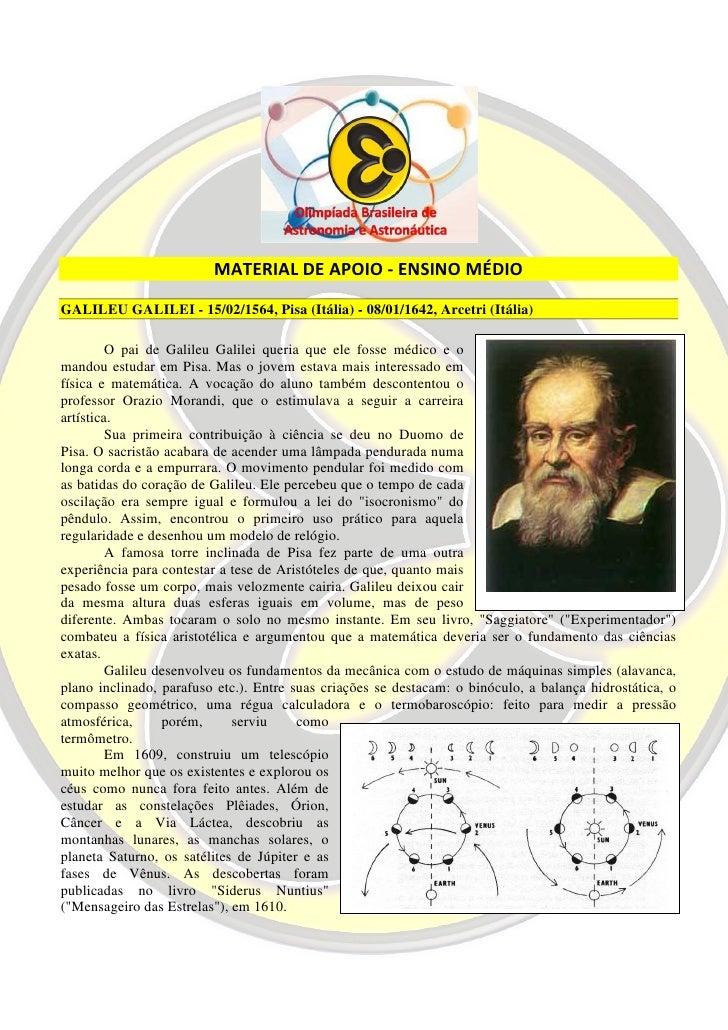 MATERIAL DE APOIO - ENSINO MÉDIO GALILEU GALILEI - 15/02/1564, Pisa (Itália) - 08/01/1642, Arcetri (Itália)           O pa...