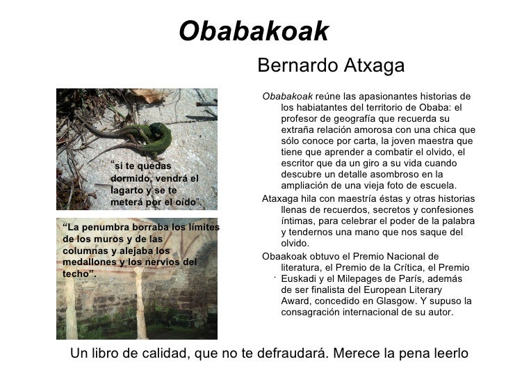 Obabakoak   Bernardo Atxaga <ul><li>Obabakoak  reúne las apasionantes historias de los habiatantes del territorio de Obaba...
