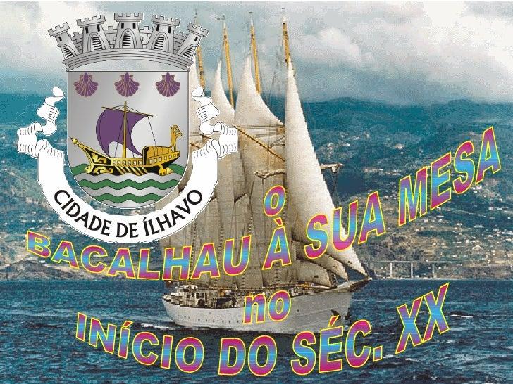 o BACALHAU À SUA MESA no INÍCIO DO SÉC. XX