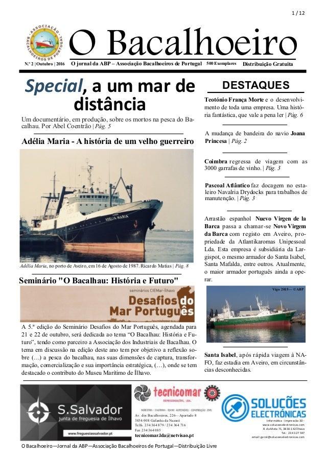 1 / 12 O Bacalhoeiro—Jornal da ABP—Associação Bacalhoeiros de Portugal—Distribuição Livre O Bacalhoeiro500 ExemplaresN.º 2...