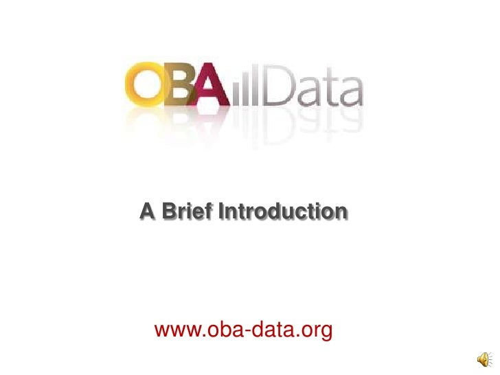 A Brief Introduction<br />www.oba-data.org<br />
