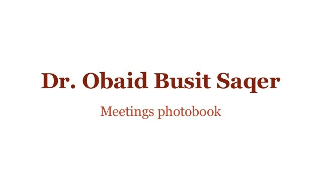 Dr. Obaid Busit Saqer Meetings photobook