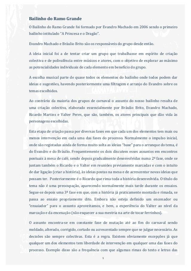 Bailinho do Ramo Grande O  Bailinho  do  Ramo  Grande  foi  formado  por  Evandro  Machado  em...