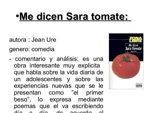 ● Me dicen Sara tomate:Me dicen Sara tomate: autora :: Jean Ure genero: comedia - comentario y análisis: es una obra inter...