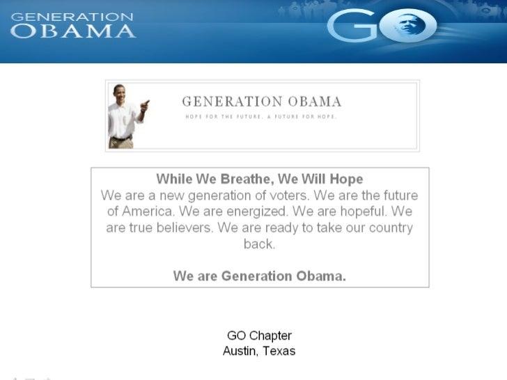 Generation Obama Austin, Tejas VA Capítulo www.barakobama.com www.generationobama.com http://go.barackobama.com/page/conte...