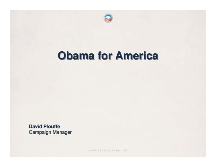 Obama for America     David Plouffe Campaign Manager