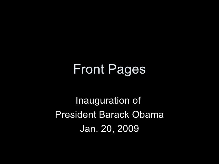 Front Pages Inauguration of  President Barack Obama Jan. 20, 2009