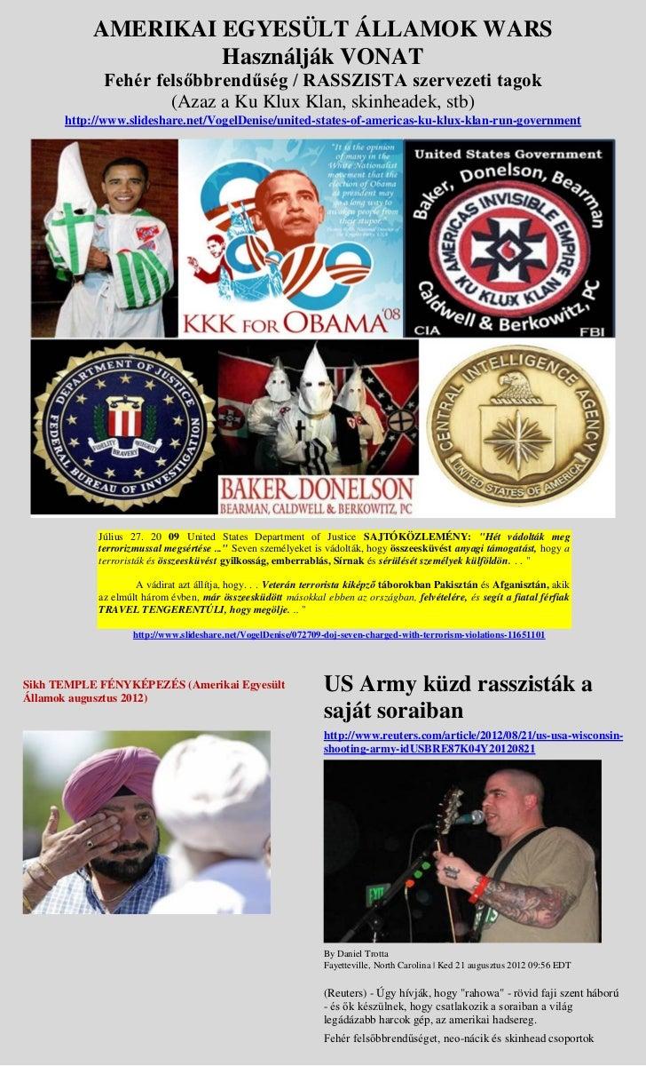 AMERIKAI EGYESÜLT ÁLLAMOK WARS                    Használják VONAT             Fehér felsőbbrendűség / RASSZISTA szervezet...