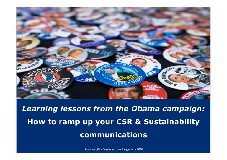 Learning lessons from the Obama campaign:  How to ramp up your CSR & Sustainability              communications           ...