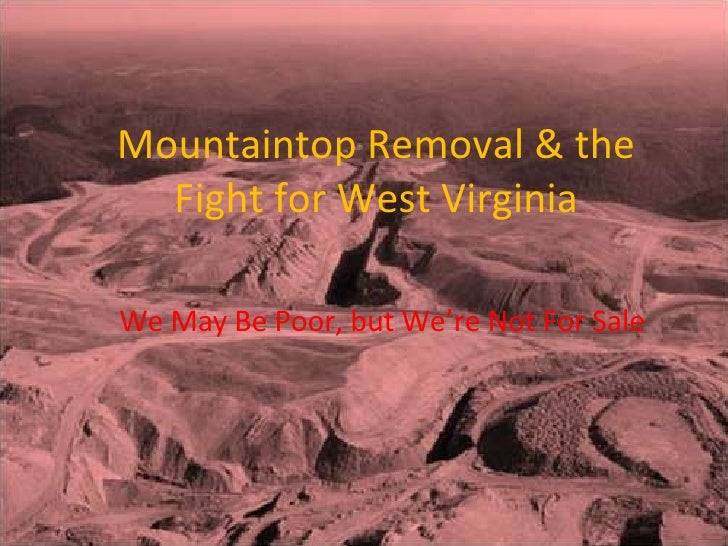 Mountaintop Removal & the Fight for West Virginia We May Be Poor, but We're Not For Sale