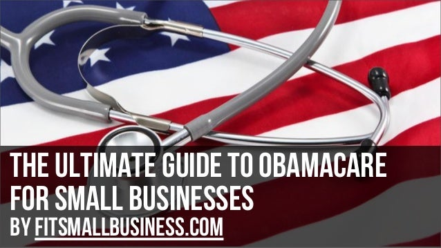 the ultimate guide to obamacare for small businesses by FitSmallBusiness.com