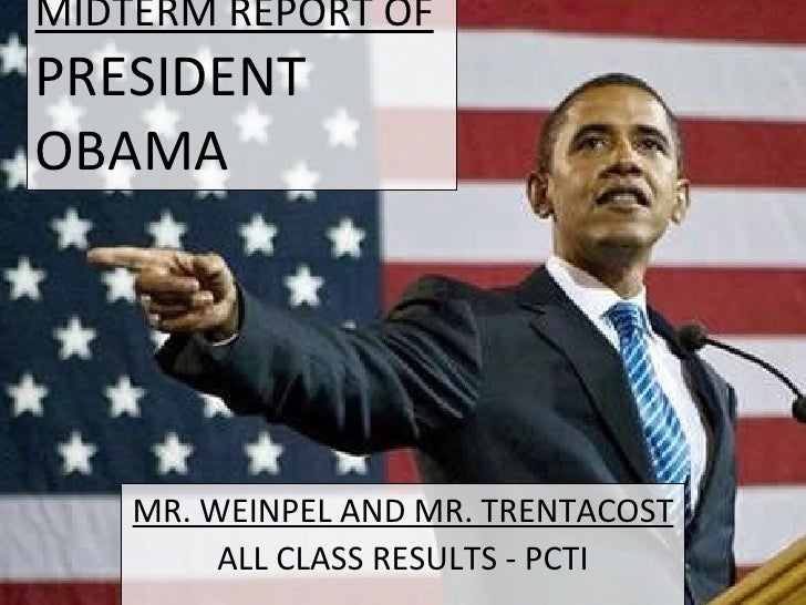 MIDTERM REPORT OF PRESIDENT OBAMA MR. WEINPEL AND MR. TRENTACOST ALL CLASS RESULTS - PCTI