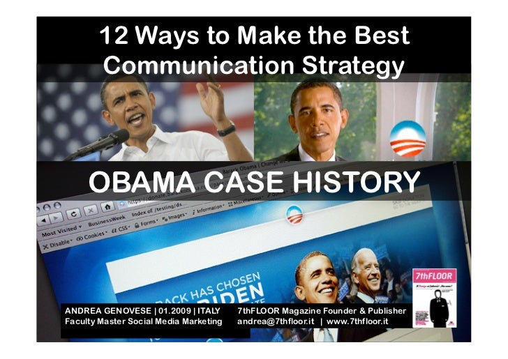 12 Ways to Make the Best        Communication Strategy         OBAMA CASE HISTORY    ANDREA GENOVESE | 01.2009 | ITALY    ...