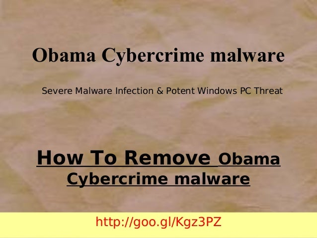 Obama Cybercrime malware Severe Malware Infection & Potent Windows PC Threat  How To Remove Obama Cybercrime malware http:...