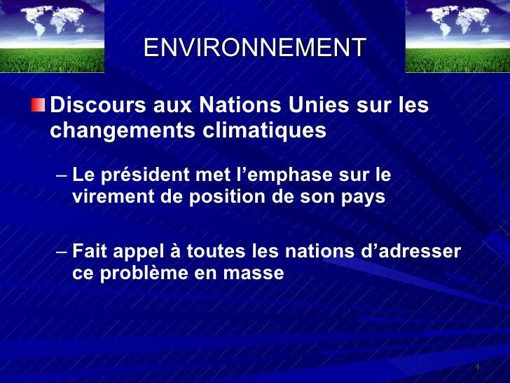 ENVIRONNEMENT <ul><li>Discours aux Nations Unies sur les changements climatiques  </li></ul><ul><ul><li>Le président met l...