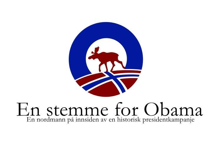 En nordmann på innsiden av en historisk presidentkampanje En stemme for Obama