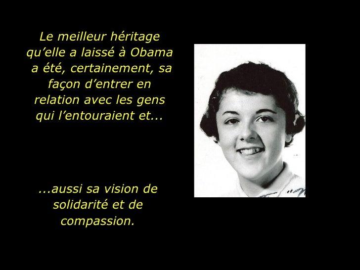 Le meilleur héritage qu'elle a laissé à Obama  a été, certainement, sa façon d'entrer en relation avec les gens qui l'ento...