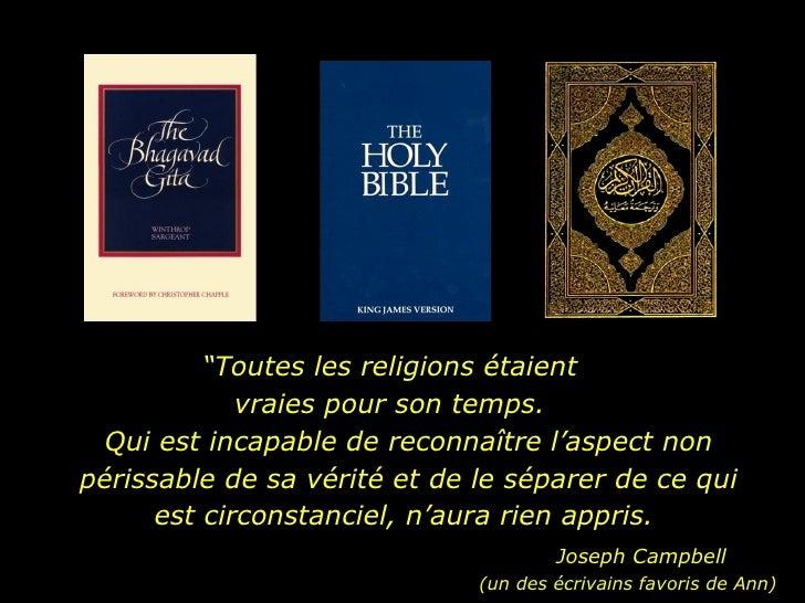 """"""" Toutes les religions étaient vraies pour son temps. Qui est incapable de reconnaître l'aspect non périssable de sa vérit..."""