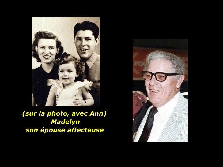 son épouse affecteuse  (sur la photo, avec Ann)  Madelyn
