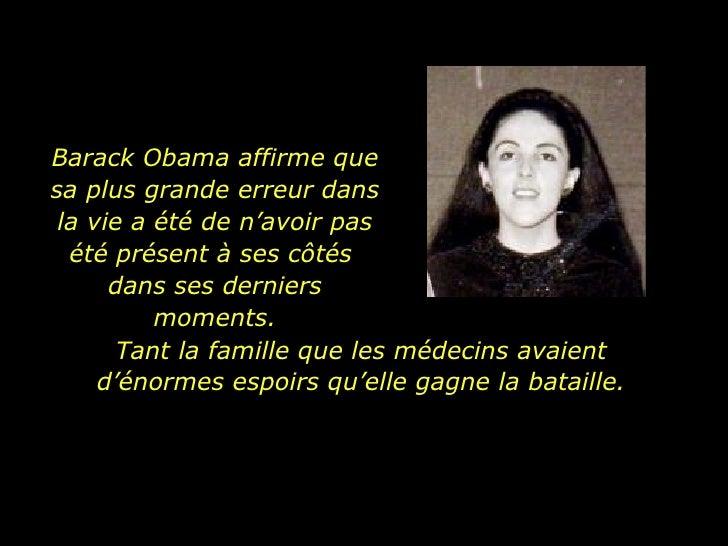 Barack Obama affirme que sa plus grande erreur dans la vie a été de n'avoir pas été présent à ses côtés  dans ses derniers...